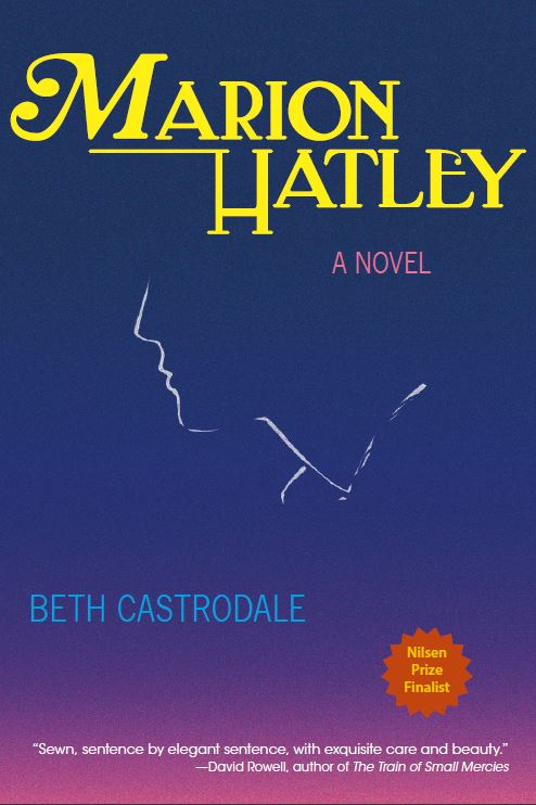 Marion Hatley, a novel by Beth Castrodale